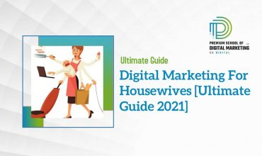 Digital Marketing For Housewives [Ultimate Guide 2021]