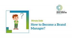How to Become a Brand Manager?