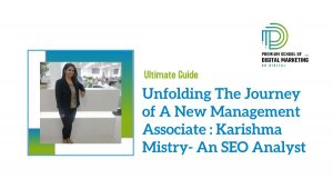 Unfolding The Journey of A New Management Associate : Karishma Mistry- An SEO Analyst