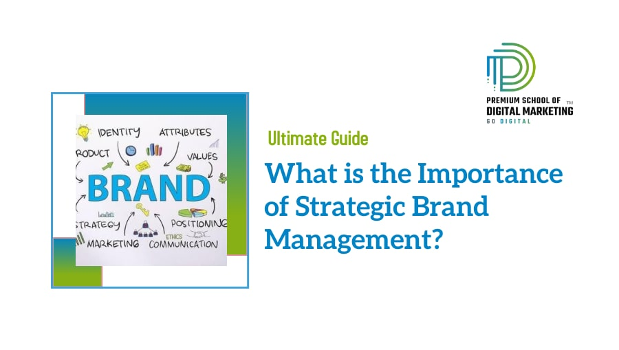 What is the Importance of Strategic Brand Management?