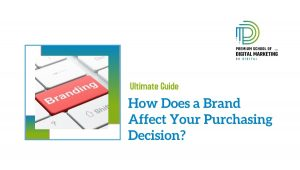 How Does a Brand Affect Your Purchasing Decision?