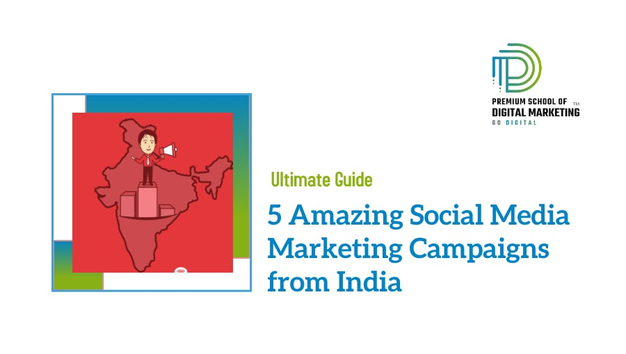 5 Amazing Social Media Marketing Campaigns from India