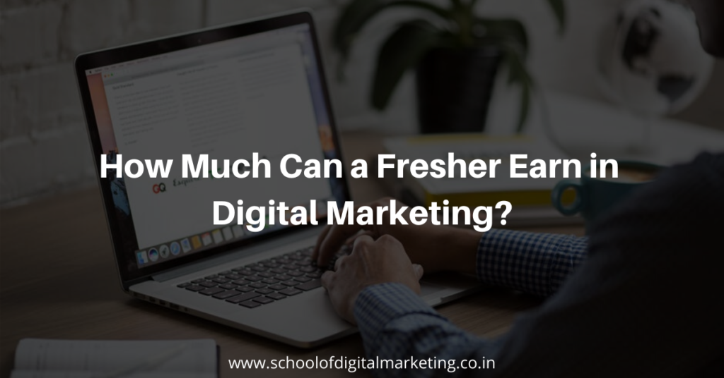 How-Much-Can-a-Fresher-Earn-in-Digital-Marketing