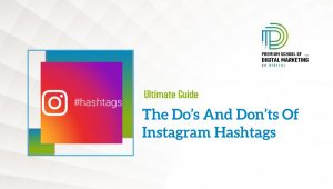 The Do's And Don'ts Of Instagram Hashtags