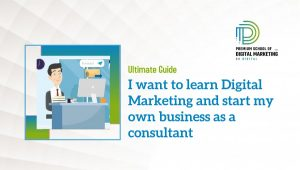 I want to learn Digital Marketing and start my own business as a consultant