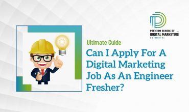 Can I Apply For A Digital Marketing Job As An Engineer Fresher?