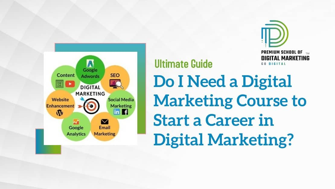 Do-I-Need-a-Digital-Marketing-Course-to-Start-a-Career-in-Digital-Marketing