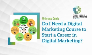 Do I Need a Digital Marketing Course to Start a Career in Digital Marketing
