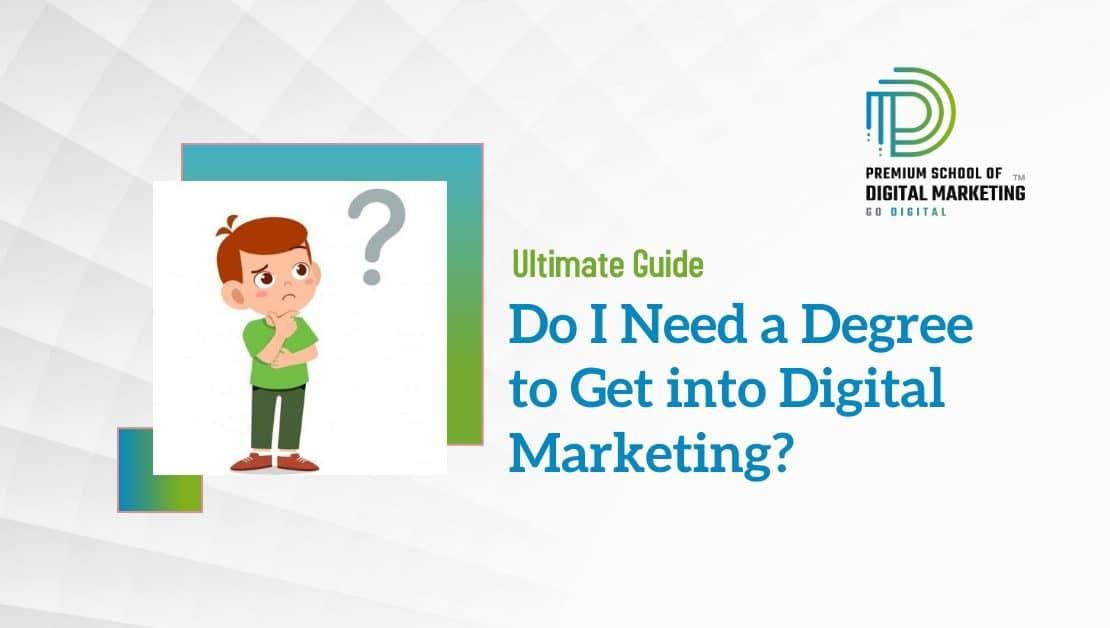 Do-I-need-a-degree-to-get-into-Digital-Marketing