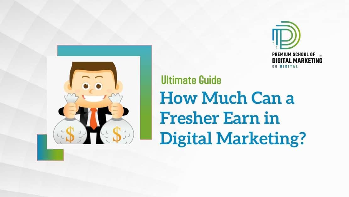 How-Much-Can-a-Fresher-Earn-in-Digital-Marketing