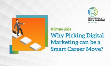 Why Picking Digital Marketing can be a Smart Career Move