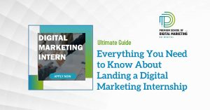 Everything You Need to Know About Landing a Digital Marketing Internship