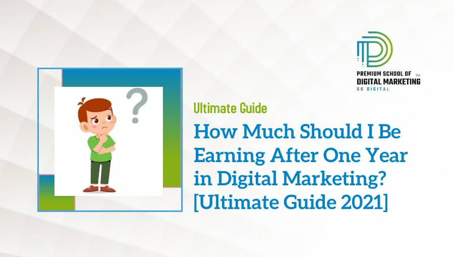 How Much Should I Be Earning After One Year in Digital Marketing